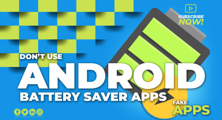Don't use Android battery saver apps